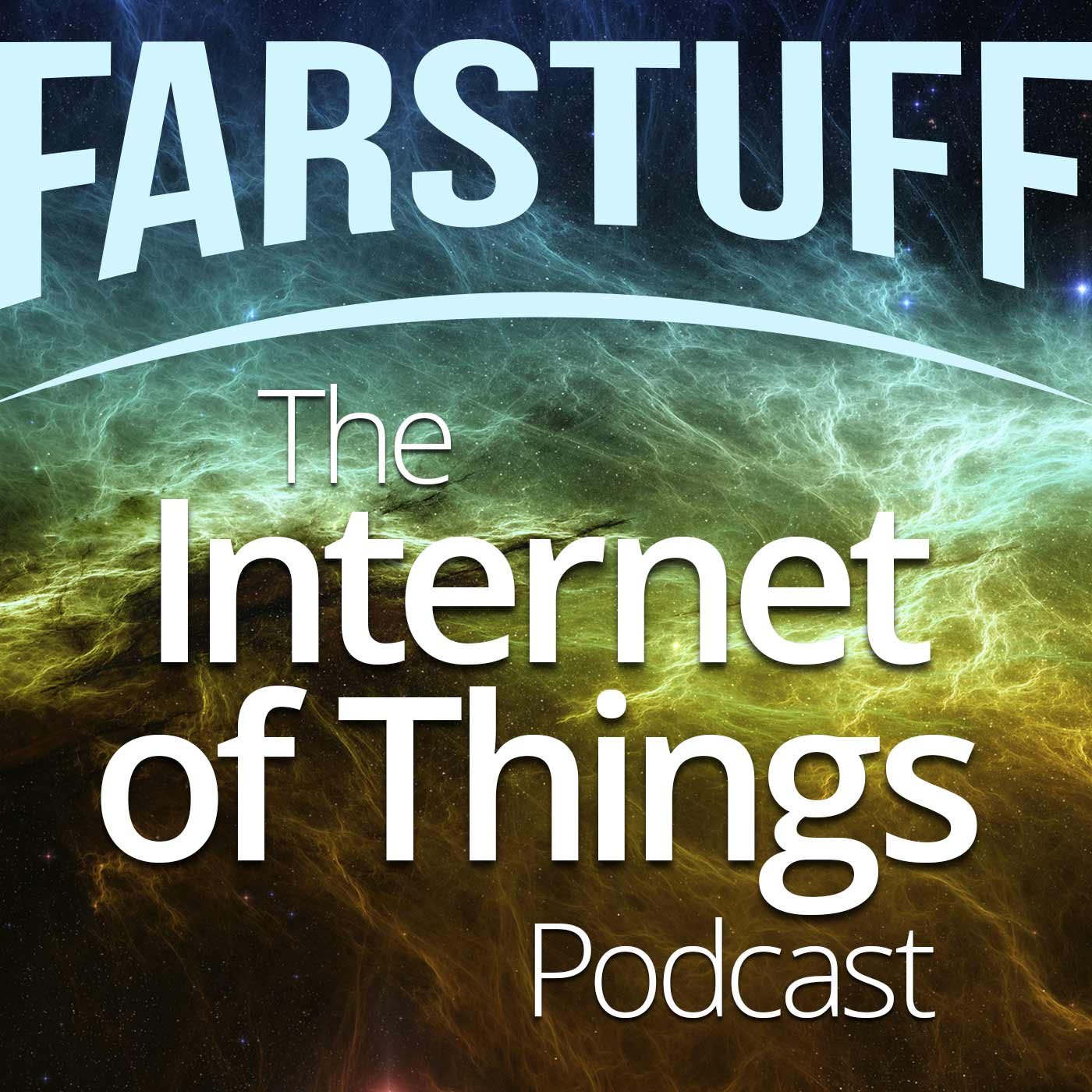 Farstuff: The Internet of Things Podcast